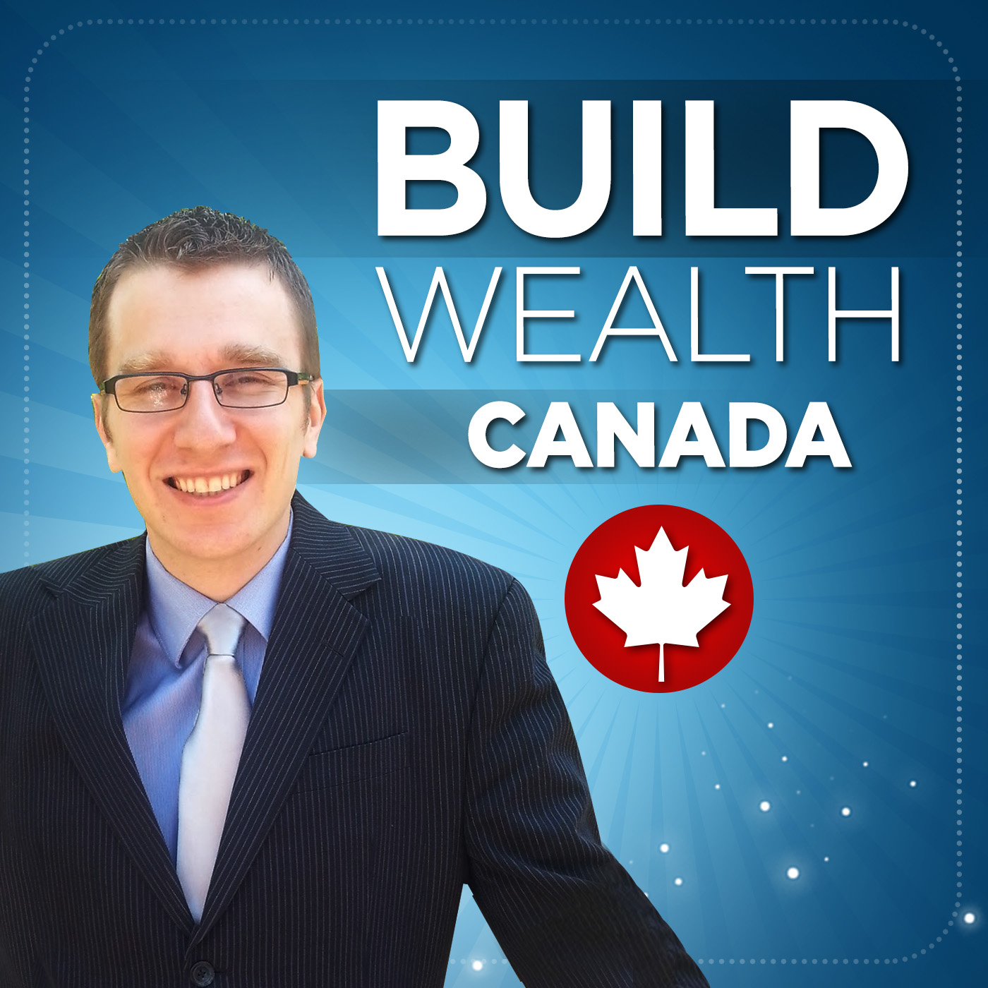 Build Wealth Canada Podcast - Personal Finance Mastery