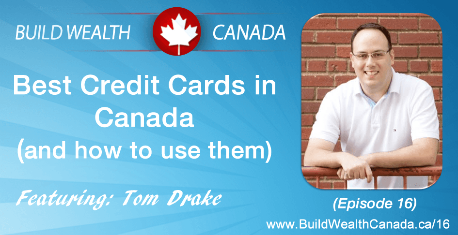 Best Credit Cards in Canada and how to use them Build