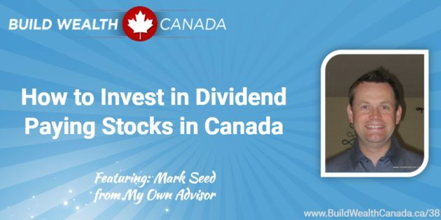 How to invest in dividend paying stocks in Canada.