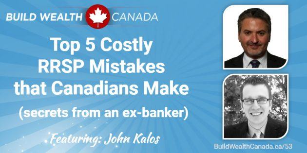 Top 5 Costly RRSP Mistakes that Canadians Make (secrets from an ex-banker)