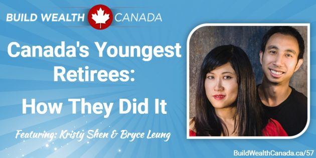 Canada's Youngest Retirees - How They Did It - Kristy Shen, Bryce Leung