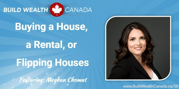 Buying a House, a Rental, or Flipping Houses - Interview with Meghan Chomut