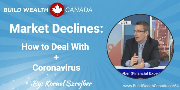 Market Declines - How To Deal With and Coronavirus Impact