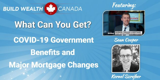 What Can You Get - COVID-19 Government Benefits and Major Mortgage Changes