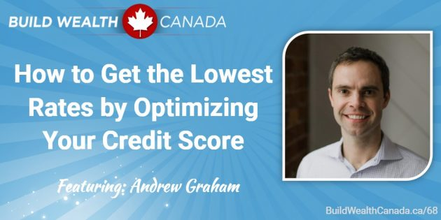 How to get the lowest rates by optimizing your credit score - Andrew Graham