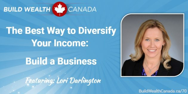 The Best Way to Diversify Your Income: Build a Business - Lori Darlington
