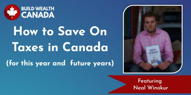 How to save on taxes in Canada - Neal Winokur
